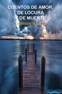 lib-cuentos-de-amor-de-locura-y-de-muerte-marcel-maidana-ediciones-9789874507099