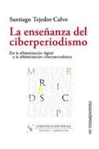 lib-la-ensenanza-del-ciberperiodismo-comunicacin-social-ediciones-9788496082953