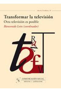 lib-transformar-la-television-otra-television-es-posible-comunicacin-social-ediciones-9788496082922