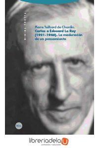 ag-cartas-a-edouard-le-roy-1921-1946-la-maduracion-de-un-pensamiento-9788498792133