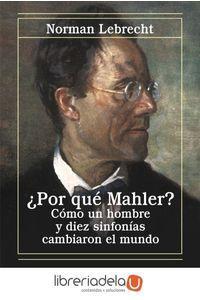 ag-por-que-mahler-como-un-hombre-y-diez-sinfonias-cambiaron-el-mundo-9788420651217