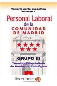 ag-personal-laboral-de-la-comunidad-de-madrid-grupo-iii-tecnicos-especialistas-de-anatomia-patologica-temario-parte-especifica-volumen-i-9788467670790