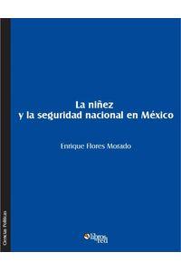 lib-la-ninez-y-la-seguridad-nacional-en-mexico-librosenred-9781629152165