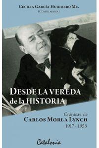 lib-desde-la-vereda-de-la-historia-cronicas-de-carlos-morla-lynch-ebooks-patagonia-9789563242065