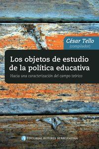 lib-los-objetos-de-estudios-de-la-politica-educativa-editorial-autores-de-argentina-9789877114270