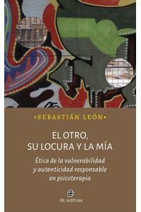 lib-el-otro-su-locura-y-la-mia-ril-editores-9789560103574
