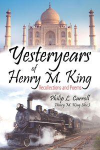 lib-yesteryears-of-henry-m-king-pdg-9781622126989