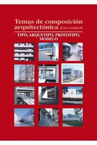 lib-temas-de-composicion-arquitectonica-6tipo-arquetipo-prototipos-modelo-editorial-ecu-9788416312054