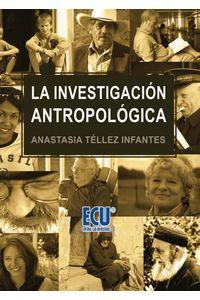 lib-la-investigacion-antropologica-editorial-ecu-9788416113026