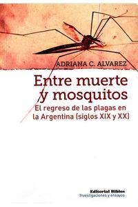 lib-entre-muerte-y-mosquitos-editorial-biblos-9789507868641