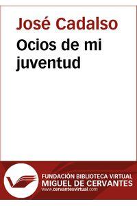lib-ocios-de-mi-juventud-fundacin-biblioteca-virtual-miguel-de-cervantes-9788415219026