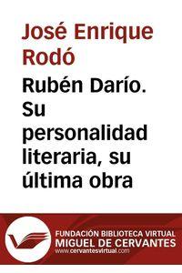 lib-ruben-dario-su-personalidad-literaria-su-ultima-obra-fundacin-biblioteca-virtual-miguel-de-cervantes-9788415219613