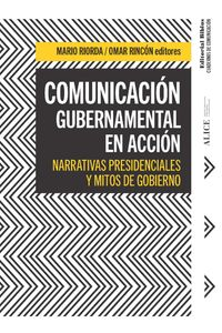 lib-comunicacion-gubernamental-en-accion-narrativas-presidenciales-y-mitos-de-gobierno-editorial-biblos-9789876914796