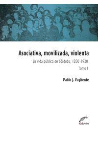 lib-asociativa-movilizada-violenta-tomo-i-editorial-universitaria-villa-mara-9789876992145