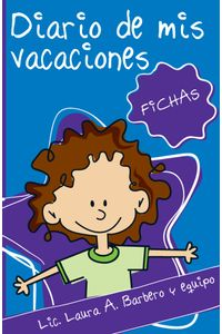 lib-diario-de-mis-vacaciones-una-herramienta-de-prevencion-fichas-laliblula-editorial-9789874500410