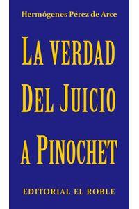 lib-la-verdad-del-juicio-a-pinochet-ebooks-patagonia-9789567855025