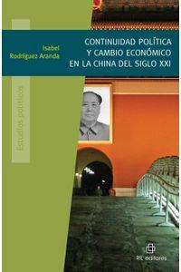 lib-continuidad-politica-y-cambio-economico-en-la-china-del-siglo-xxi-ril-editores-9789562847339