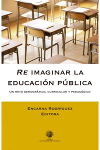 lib-re-imaginar-la-educacion-publica-ebooks-patagonia-9789563571004