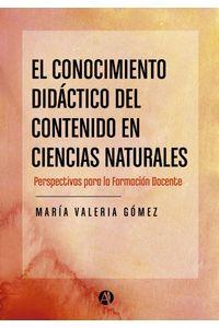 lib-el-conocimiento-didactico-del-contenido-en-ciencias-naturales-editorial-autores-de-argentina-9789877119138