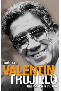 lib-valentin-trujillo-una-vida-en-la-musica-ebooks-patagonia-9789563242508