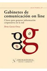 lib-gabinetes-de-comunicacion-on-line-claves-para-generar-informacion-corporativa-en-la-red-comunicacin-social-ediciones-9788496082793