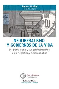 lib-neoliberalismo-y-gobiernos-de-la-vida-editorial-biblos-9789876914871