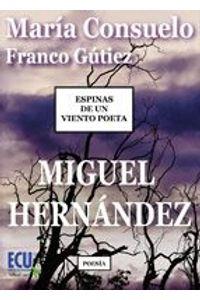 lib-espinas-de-un-viento-poeta-miguel-hernandez-editorial-ecu-9788499487281