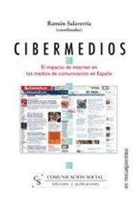 lib-cibermedios-el-impacto-de-internet-en-los-medios-de-comunicacion-en-espana-comunicacin-social-ediciones-9788492860029