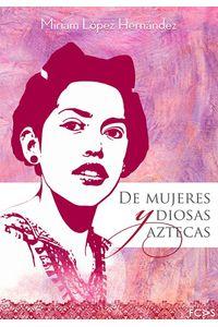 lib-de-mujeres-y-diosas-aztecas-fundacin-cultural-armella-spitalier-9786078187119