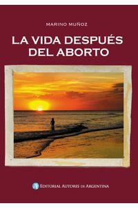 lib-la-vida-despues-del-aborto-editorial-autores-de-argentina-9789877111569