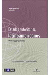 lib-estados-autoritarios-latinoamericanos-ayer-hoy-y-proyecciones-ril-editores-9789560102911