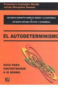 lib-el-autodeterminismo-guia-para-encontrarse-a-si-mismo-editorial-ecu-9788499481111