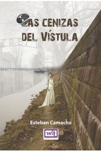 lib-las-cenizas-del-vistula-wgt-ediciones-9789871827596