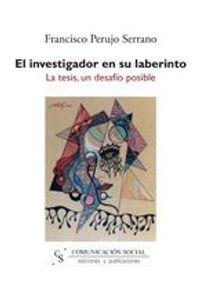 lib-el-investigador-en-su-laberinto-comunicacin-social-ediciones-9788496082649