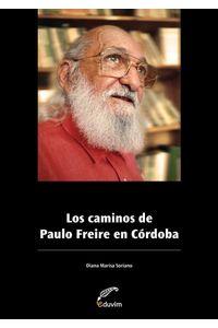 lib-los-caminos-de-paulo-freire-en-cordoba-editorial-universitaria-villa-mara-9789871868773