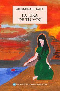 lib-la-lira-de-tu-voz-editorial-autores-de-argentina-9789877114867