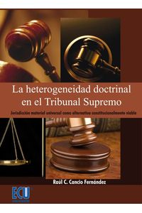 lib-la-heterogeneidad-doctrinal-en-el-tribunal-supremo-editorial-ecu-9788499487489