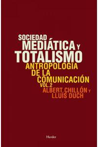 lib-sociedad-mediatica-y-totalismo-herder-editorial-9788425431029