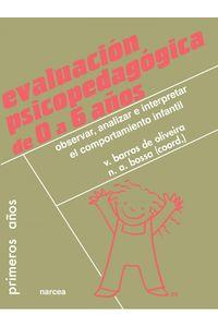 lib-evaluacion-psicopedagogica-de-0-a-6-anos-narcea-9788427720602