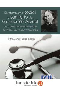 ag-el-reformismo-social-y-sanitario-de-concepcion-arenal-una-contribucion-a-la-identidad-de-la-enfermeria-contemporanea-9788499484303