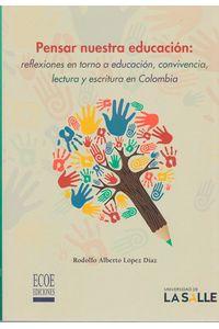 Pensar-nuestra-educacion-9789585400771-ediu