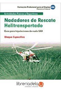 ag-nadadores-de-rescate-heliotransportado-guia-para-tripulaciones-de-vuelo-sar-bloque-especifico-formacion-profesional-para-el-empleo-9788467658231