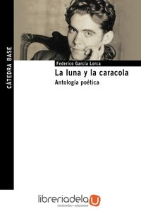 ag-la-luna-y-la-caracola-antologia-poetica-ediciones-catedra-9788437636603