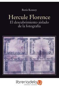 ag-hercule-florence-el-descubrimiento-aislado-de-la-fotografia-ediciones-catedra-9788437636634