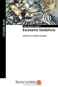 ag-escenarios-fantasticos-ediciones-catedra-9788437636580