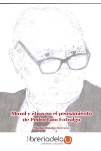 ag-moral-y-etica-en-el-pensamiento-de-pedro-lain-entralgo-9788499270661