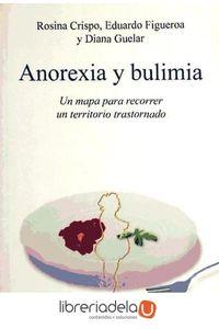 ag-anorexia-y-bulimia-un-mapa-para-recorrer-un-territorio-trastornado-9788497846448