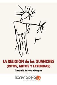 ag-la-religion-de-los-guanches-mitos-ritos-y-leyendas-9788499414089