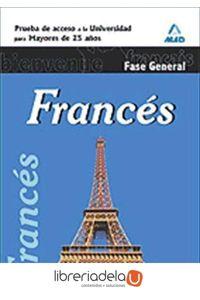 ag-frances-prueba-de-acceso-a-la-universidad-para-mayores-de-25-anos-fase-general-9788467656350