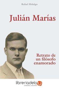 ag-julian-marias-retrato-de-un-filosofo-enamorado-9788432138461